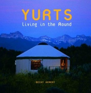 Yurts: Living in the Round